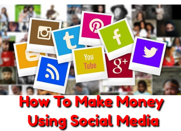 How To Make Money Using Social Media
